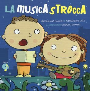 La musicastrocca. Con CD Audio