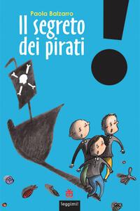 Il segreto dei pirati. Ediz. a colori