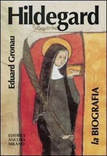 Lascalashepard.it Hildegard. Vita di una donna profetica alle origini dell'età moderna Image