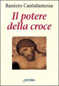 Il potere della croce. Meditazioni. Vol. 1