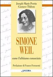 Simone Weil. Come l'abbiamo conosciuta