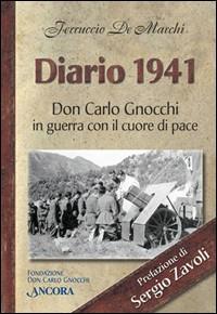 Diario 1941. Don Carlo Gnocchi in guerra con cuore di pace