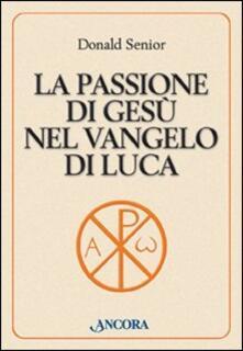 Listadelpopolo.it La passione di Gesù nel Vangelo di Luca Image