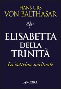 Elisabetta della Trinità. La dottrina spirituale