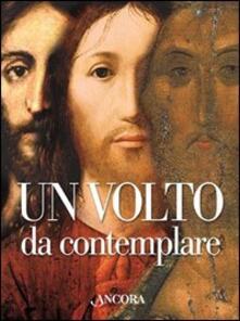 Un volto da contemplare. I lineamenti di Cristo interpretati da 21 artisti.pdf
