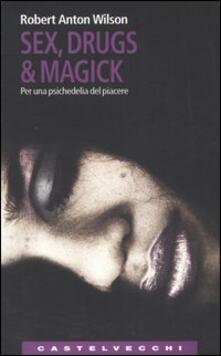 Ascotcamogli.it Sex, drugs & magick. Per una psichedelia del piacere Image