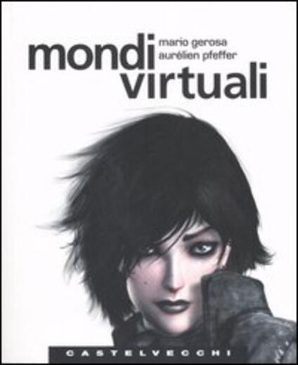 Mondi virtuali - Mario Gerosa,Aurélien Pfeffer - copertina