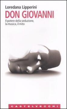 Don Giovanni. Il potere della seduzione, la musica, il mito - Loredana Lipperini - copertina