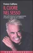 Libro Il cuore nel sesso. Libro sull'erotismo, il corteggiamento e l'amore scritto da uno «pratico» Franco Califano