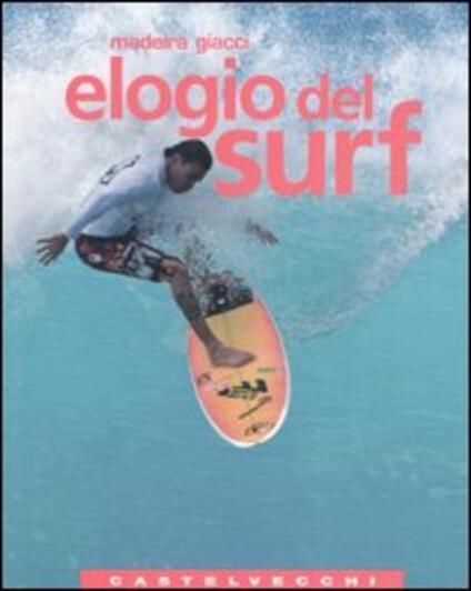 Elogio del surf - Madeira Giacci - copertina