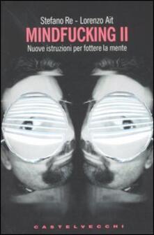 Mindfucking 2. Nuove istruzioni per fottere la mente.pdf