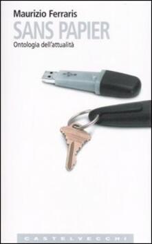 Sans Papier. Ontologia dell'attualità - Maurizio Ferraris - copertina