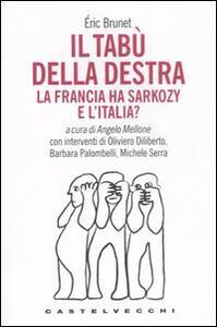 Il tabù della destra. La Francia ha Sarkozy. E l'Italia?