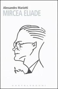Libro Mircea Eliade Alessandro Mariotti