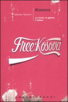 Kosovo. La storia, la guerra, il futuro.pdf