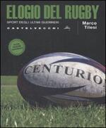Elogio del rugby. Sport degli ultimi guerrieri