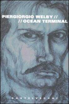 Ocean terminal - Piergiorgio Welby - copertina