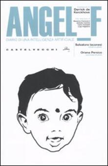 Angel F. Diario di una intelligenza artificiale - Salvatore Iaconesi,Oriana Persico - copertina