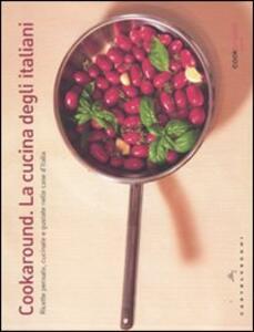 Cookaround. La cucina degli italiani. Ricette pensate, cucinate e gustate nelle case d'Italia