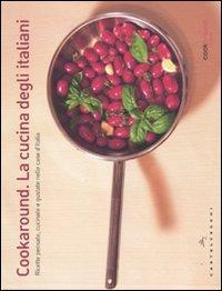 Cookaround. La cucina degli italiani. Ricette pensate, cucinate e gustate nelle case d'Italia - Colantuono Marco Pappagallo Luca - wuz.it