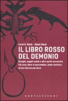 Osteriacasadimare.it Il libro rosso del demonio. Streghe, angeli caduti e altri spiriti sovversivi. Chi sono, dove si nascondono, come resistere al loro fascino perverso Image