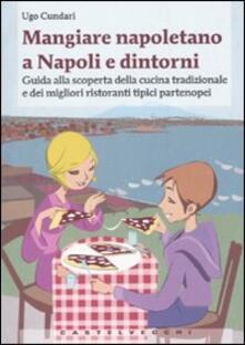 Promoartpalermo.it Mangiare napoletano a Napoli e dintorni. Guida alla scoperta della cucina tradizionale e dei migliori ristoranti tipici partenopei Image