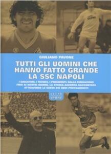 Tutti gli uomini che hanno fatto grande la SSC Napoli - Giuliano Pavone - copertina