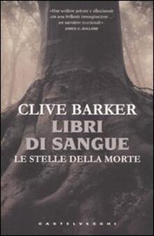Le stelle della morte. Libri di sangue - Clive Barker - copertina
