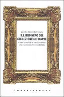 Ipabsantonioabatetrino.it Il libro nero del collezionismo d'arte Image