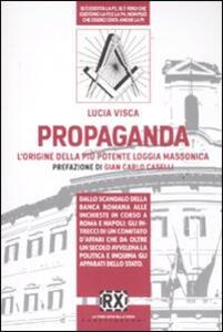 Propaganda. L'origine della più potente loggia massonica