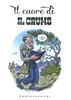 Il cuore di R. Crumb. Ediz. illustrata