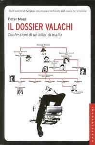 Libro Il dossier Valachi. Confessioni di un killer di mafia Peter Maas