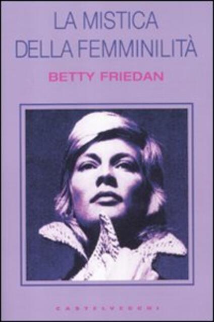 La mistica della femminilità - Betty Friedan - copertina