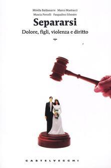 Lpgcsostenible.es Separarsi. Dolore, figli, violenza e diritto Image