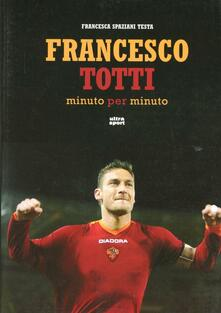Francesco Totti minuto per minuto.pdf