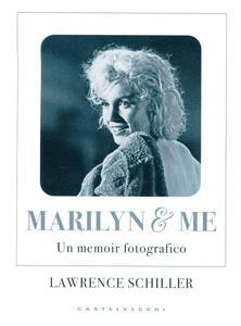 Marilyn & me. Un memoir fotografico