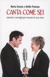 Canta come sei. Esercizi e consigli per trovare la tua voce