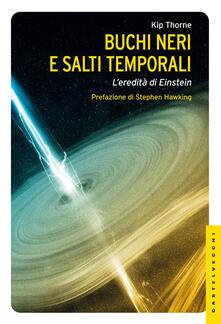 Buchi neri e salti temporali. L'eredità di Einstein. Ediz. illustrata - Kip Thorne - copertina
