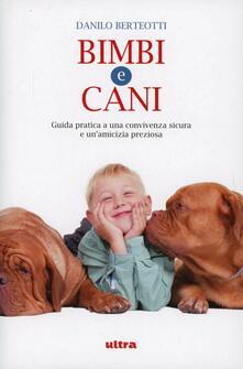 Voluntariadobaleares2014.es Bimbi e cani. Guida pratica a una convivenza sicura e un'amicizia preziosa Image