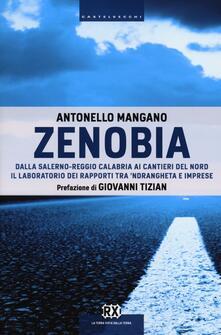 Zenobia. Dalla Salerno-Reggio Calabria ai cantieri del Nord. Il laboratorio dei rapporti tra 'ndrangheta e imprese - Antonello Mangano - copertina