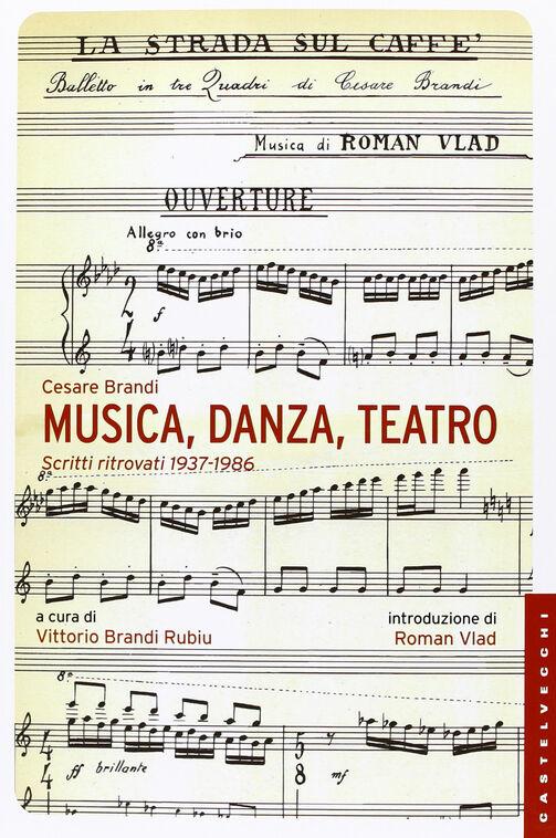 Musica, danza, teatro. Scritti ritrovati 1937-1986