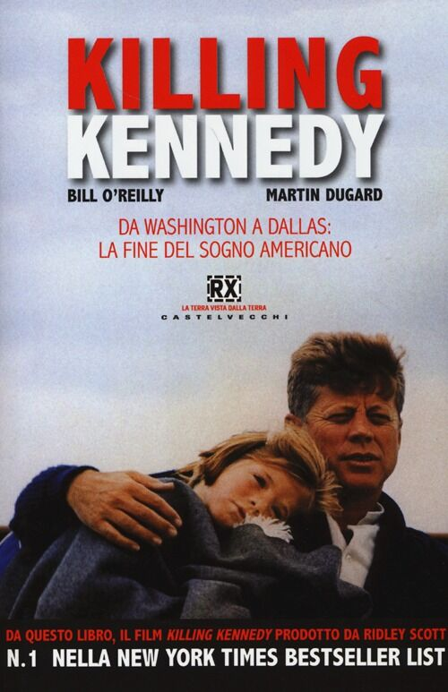 Killing Kennedy. Da Washington a Dallas: la fine del sogno americano