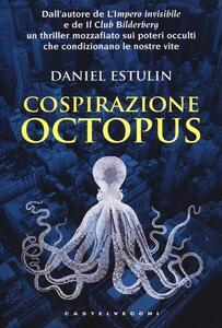Cospirazione Octopus - Daniel Estulin - copertina