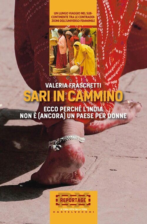 Sari in cammino. Ecco perché l'India non è (ancora) un paese per donne