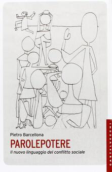 Parolepotere. Il nuovo linguaggio del conflitto sociale.pdf