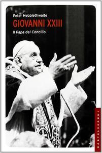 Libro Giovanni XXIII. Il papa del Concilio Peter Hebblethwaite