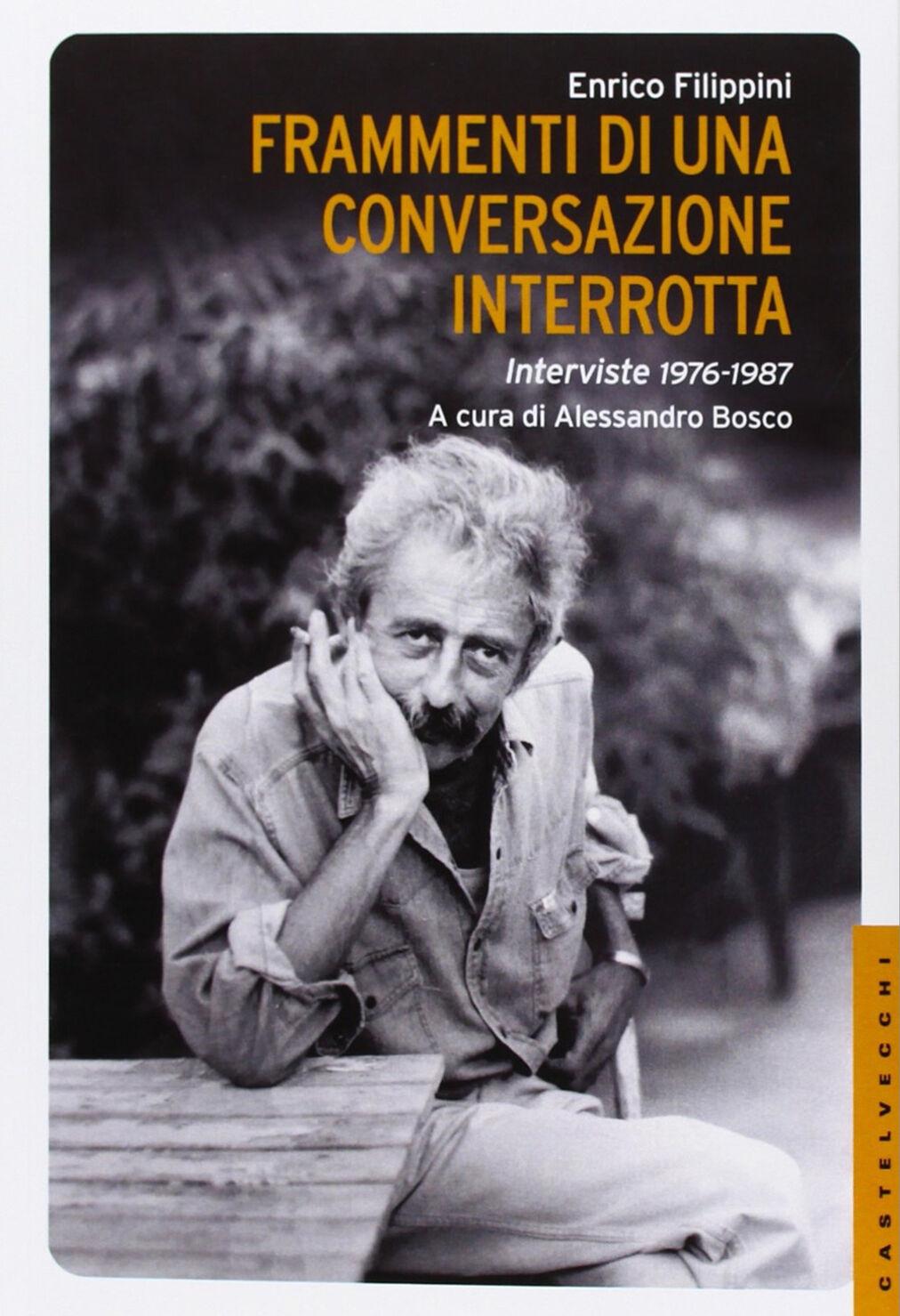 Frammenti di una conversazione interrotta. Interviste 1976-1987