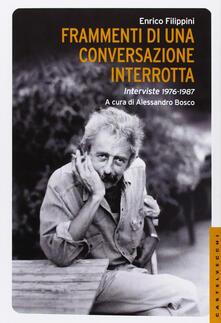 Museomemoriaeaccoglienza.it Frammenti di una conversazione interrotta. Interviste 1976-1987 Image