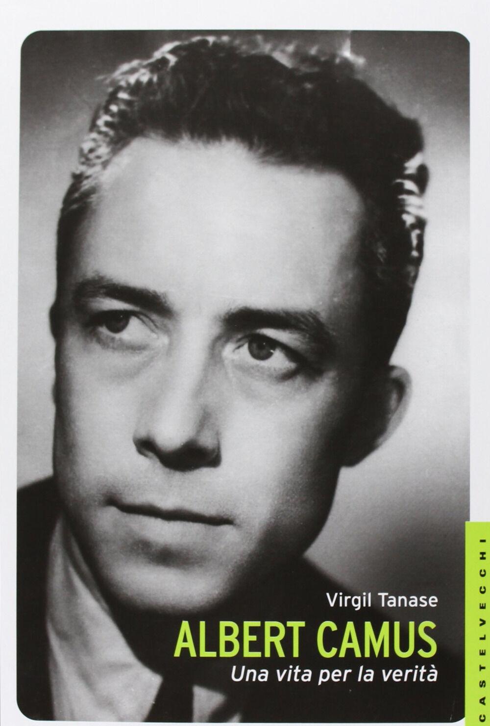 Albert Camus. Una vita per la verità