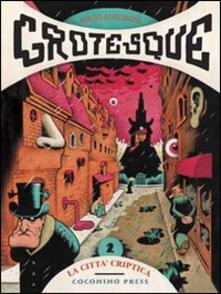 Grandtoureventi.it La città criptica. Grotesque. Vol. 2 Image